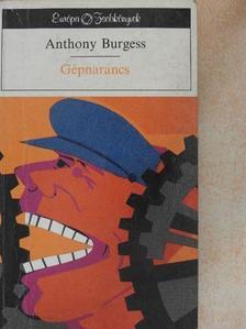 Anthony Burgess - Gépnarancs [antikvár]