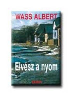 Wass Albert - Elvész a nyom