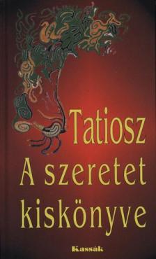 TATIOSZ - A szeretet kiskönyve