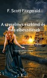 F. Scott Fitzgerald - F. Scott Fitzgerald - A szerelmes eszkimó és más elbeszélések [eKönyv: epub, mobi]