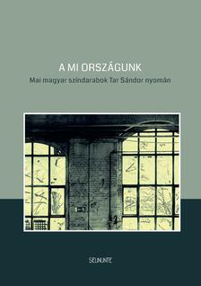 Mészáros Tibor; Keresztury Tibor; Mikó Csaba; Hajdu Szabolcs - A mi országunk