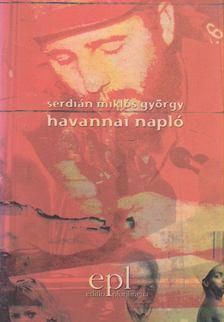 SERDIÁN MIKLÓS GYÖRGY - Havannai napló [antikvár]