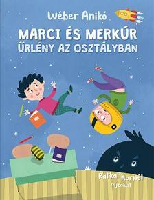 Wéber Anikó - Marci és Merkúr - Űrlény az osztályban
