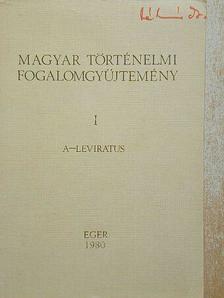 Á. Varga László - Magyar történelmi fogalomgyűjtemény I. (töredék) [antikvár]