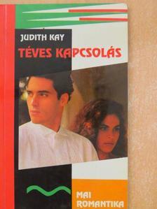 Judith Kay - Téves kapcsolás [antikvár]