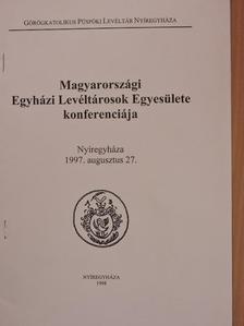 Bendász Dániel - Magyarországi Egyházi Levéltárosok Egyesülete konferenciája [antikvár]