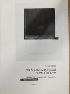 Kenedi János - Kis állambiztonsági olvasókönyv I. (töredék) [antikvár]