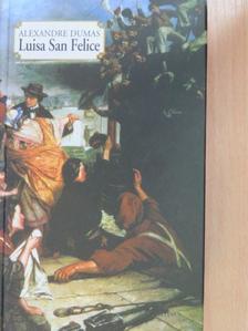 Alexandre Dumas - Luisa San Felice [antikvár]