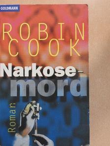 Robin Cook - Narkosemord [antikvár]