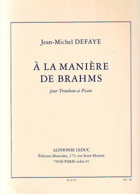 DEFAYE, JEAN-MICHEL - A LA MANIERE DE BRAHMS POUR TROMBONE ET PIANO