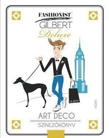 Fashionist Gilbert - ART DECO - Stílustörténeti színezőkönyv