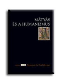 Csukovits Enikő - Mátyás és a humanizmus