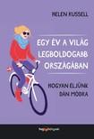 Helen Russell - Egy év a világ legboldogabb országában - Hogyan éljünk dán módra [eKönyv: epub, mobi]