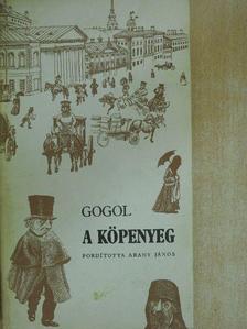 Nyikolaj Vasziljevics Gogol - A köpenyeg [antikvár]