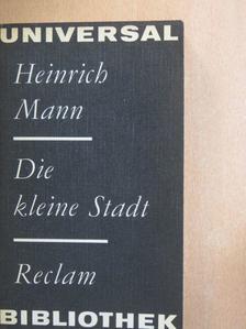 Heinrich Mann - Die kleine Stadt [antikvár]