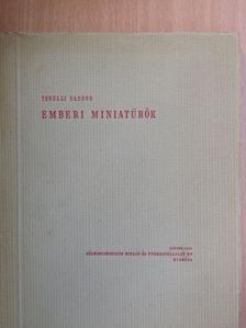 Tonelli Sándor - Emberi miniatürök [antikvár]