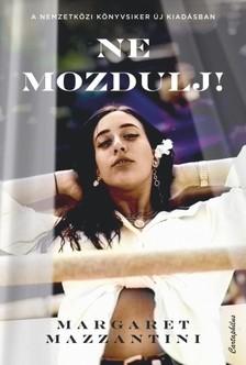 Margaret Mazzantini - Ne mozdulj! [eKönyv: epub, mobi]