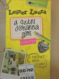 Leiner Laura - A Szent Johanna gimi - Barátok [antikvár]