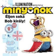 Minyonok - Éljen soká Bob király!