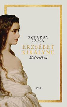 Sztáray Irma - Erzsébet királyné kíséretében