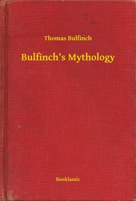 Bulfinch Thomas - Bulfinchs Mythology [eKönyv: epub, mobi]
