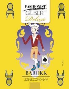 Fashionist Gilbert - BAROKK - Stílustörténeti színezőkönyv