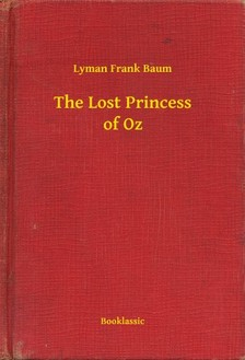 Baum L. Frank - The Lost Princess of Oz [eKönyv: epub, mobi]
