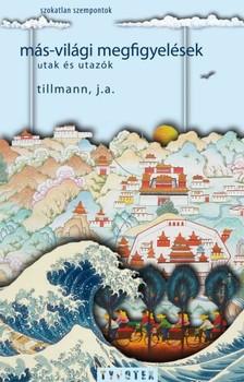 Tillmann J. A. - Más-világi megfigyelések [eKönyv: epub, mobi]