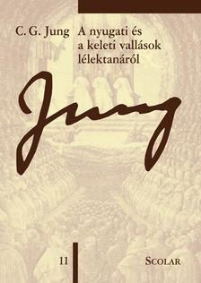 Carl Gustav Jung - A nyugati és a keleti vallások lélektanáról