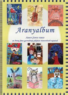 Arany János /szerk: Rózsássy Barbara - Aranyalbum