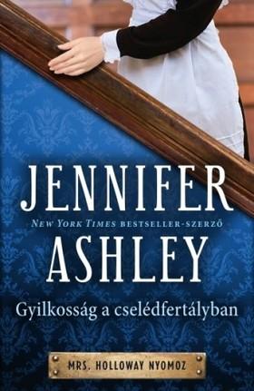 Jennifer Ashley - Gyilkosság a cselédfertályban [eKönyv: epub, mobi]