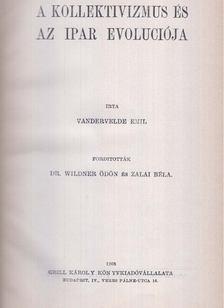 Vandervelde Emil - A kollektivizmus és az ipar evoluciója [antikvár]