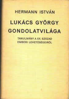 Hermann István - Lukács György gondolatvilága [antikvár]