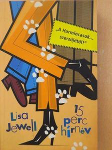 Lisa Jewell - 15 perc hírnév [antikvár]