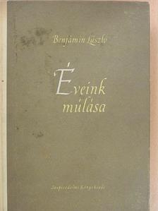 Benjámin László - Éveink múlása [antikvár]