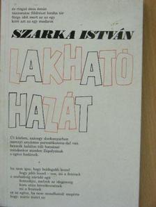 Szarka István - Lakható hazát [antikvár]