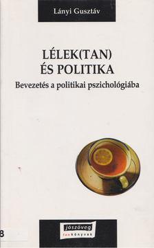 Lányi Gusztáv - Lélek(tan) és politika [antikvár]