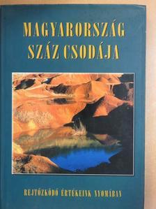 Bódis Bernadett - Magyarország száz csodája [antikvár]