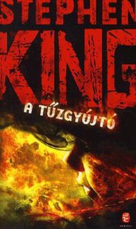 Stephen King - A tűzgyújtó
