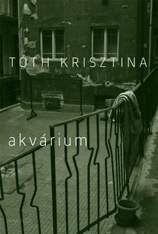 Tóth Krisztina - Akvárium [eKönyv: epub, mobi]