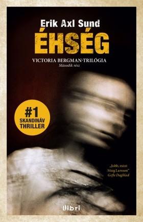Erik Axl Sund - Éhség - Victoria Bergman trilógia 2. [eKönyv: epub, mobi]