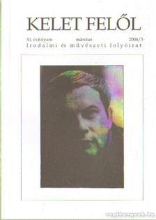 Madár János - Kelet felől XI. évfolyam 2004/3. március [antikvár]