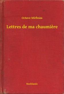 OCTAVE MIRBEAU - Lettres de ma chaumiere [eKönyv: epub, mobi]