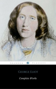 George Eliot - Complete Works Of George Eliot [eKönyv: epub, mobi]
