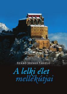 Szabó József - A lelki élet mellékútjai
