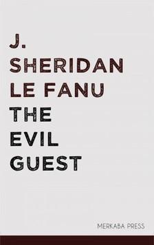 Fanu J. Sheridan Le - The Evil Guest [eKönyv: epub, mobi]