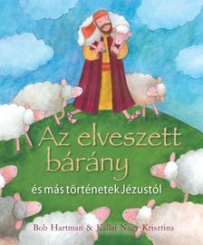 Bob Hartman és Kállai Nagy Krisztina - Az elveszett bárány és más történetek Jézustól