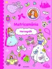 Matricamánia - Hercegnők