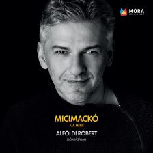 A. A. Milne - MICIMACKÓ - ALFÖLDI RÓBERT ELŐADÁSÁBAN - HANGOSKÖNYV