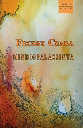 Fecske Csaba - MINDIGPALACSINTA